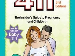 Expecting 411: The Insider's Guide to Pregnancy and Childbirth