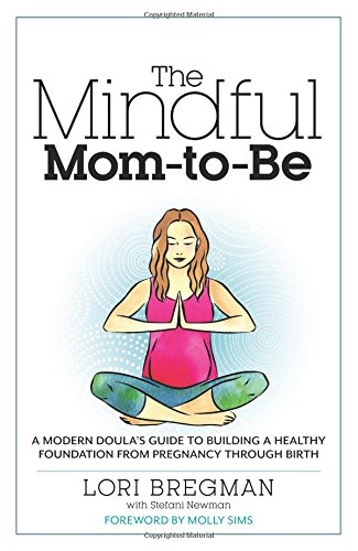 51qc7Uwjd7L - The Mindful Mom-To-Be: A Modern Doula's Guide to Building a Healthy Foundation from Pregnancy Through Birth